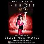 Brave New World (Heroes Reborn 1) | David Bishop