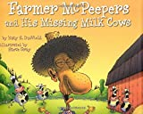 img - for Farmer McPeepers and His Missing Milk Cows by Katy S. Duffield (2003-04-01) book / textbook / text book