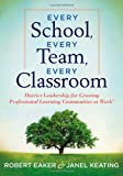 Every School, Every Team, Every Classroom: District Leadership for Growing Professional Learning Communities at Work™