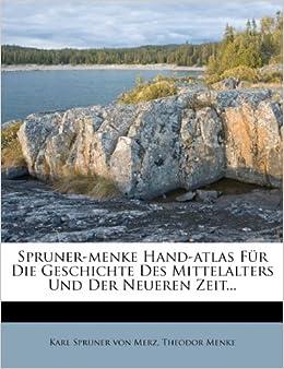 Spruner-Menke Hand-Atlas. Zur Geschichte des Mittelalters und der neueren Zeit. (German Edition)