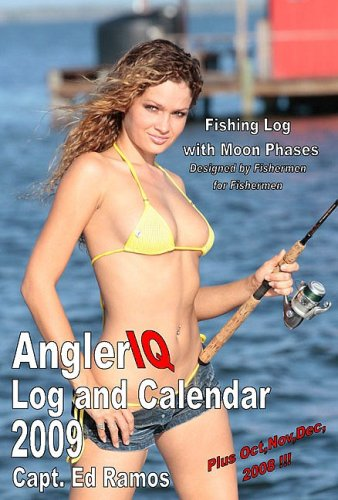 - Angler IQ Fishing Log and Calendar 2009: Fishing Log with Moon Phases