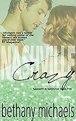 Nashville Crazy: A Naughty in Nashville Steamy Romance