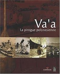 Va'a - La Pirogue polynésienne par Hélène Guiot