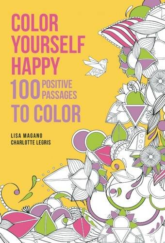 Color Yourself Happy: 100 Positive Passages to Color