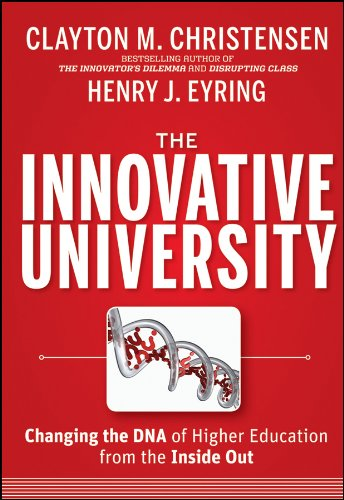 The Innovative University: Changing the DNA of Higher Education from the Inside Out Pdf