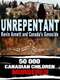 Unrepentant: Kevin Annett and Canada?s Genocide (Documentary)
