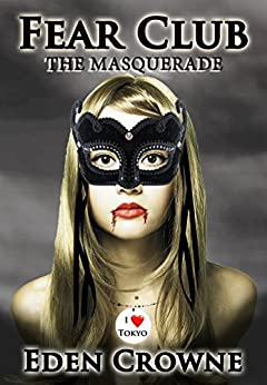 Fear Club: The Masquerade by [Crowne, Eden]