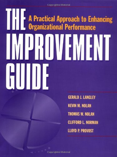 The Improvement Guide: A Practical Approach to Enhancing