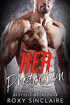 Her Protection: A Bad Boy Mafia Romance (Omerta Series Book 2) by [Sinclaire, Roxy]