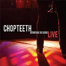 Chopteeth Live by Chopteeth Afrofunk Big Band (2013-08-03)