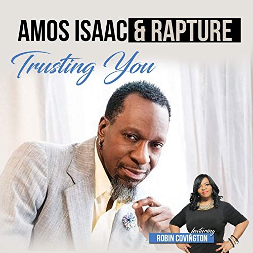 Amos Isaac & Rapture - Trusting You (2017)