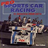 Pro Sports Car Racing in America 1958-1974, Friedman, Dave, 0760306184