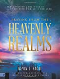 img - for Praying from the Heavenly Realms (Large Print Edition): Supernatural Secrets to a Lifestyle of Answered Prayer book / textbook / text book