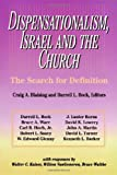 Dispensationalism, Israel and the Church, Craig A. Blaising, 0310346118