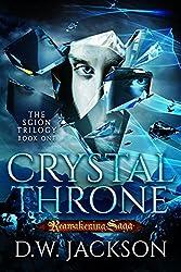 Crystal Throne: Reawakening Saga (Scion Trilogy Book 1)