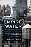Empire of Water, David Soll, 0801449901