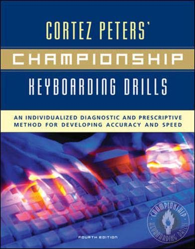 Cortez Peters' Championship Keyboarding Drills: An Individualized Diagnostic and Prescriptive Method for Developing Accu