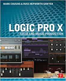 Logic pro x audio and music production mark cousins russ hepworth logic pro x audio and music production mark cousins russ hepworth sawyer 9780415857680 amazon books fandeluxe Image collections