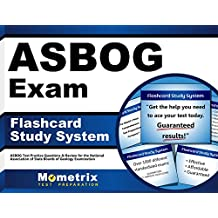 ASBOG Exam Flashcard Study System: ASBOG Test Practice Questions & Review for the National Association of State...