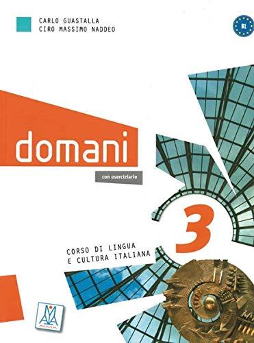domani 3: Corso di lingua e cultura italiana / Kurs- und Arbeitsbuch mit DVD-ROM (+ zusätzliche Inhalte)