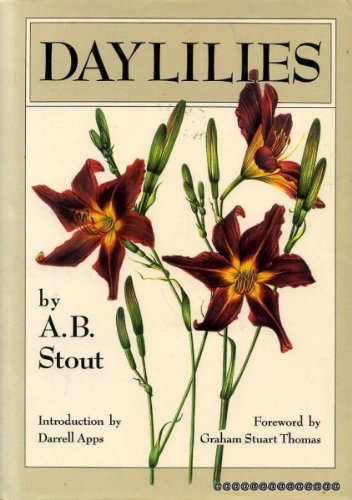 Daylilies: The Wild Species and Garden Clones, Both Old and New, of the Genus Hemerocallis