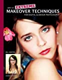 Extreme Makeover Techniques for Digital Glamour Photography, Jerry D. and Bill Hurter, 1584282681