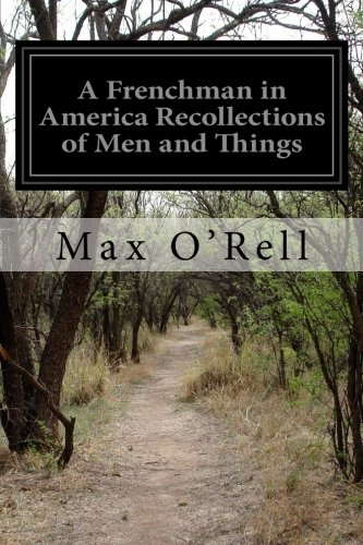 Read Online A Frenchman in America Recollections of Men and Things ebook
