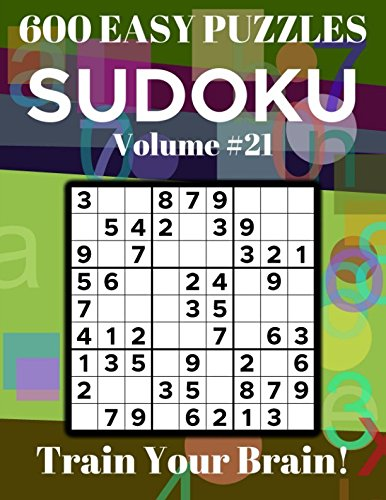 Sudoku 600 Easy Puzzles Volume 21: Train Your Brain! by Independently published