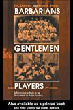 Barbarians, Gentlemen and Players, Eric Dunning and Kenneth Sheard, 071468290X