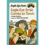 Eagle-Eye Ernie Comes to Town, Susan Pearson, 0671705644