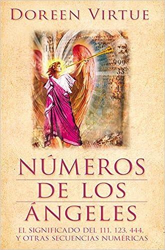Book Números de los ángeles: el significado del 111, 123, 444, y otras secuencias numéricas