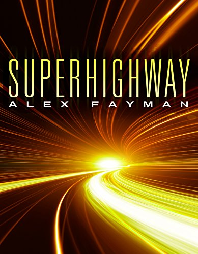 Superhighway (Superhighway Trilogy Book 1) by [Fayman, Alex]