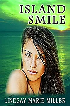 Island Smile (Jungle Eyes Trilogy Book 2) by [Miller, Lindsay Marie]