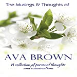 The Musings & Thoughts of Ava Brown: Personal Thoughts & Conversation | Ava Brown