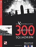 300 Squadron: Volume 4 (RAF Bomber Command Squadron Profiles)
