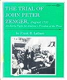 The Trial of John Peter Zenger, August, 1735, Frank Brown Latham, 0531010090
