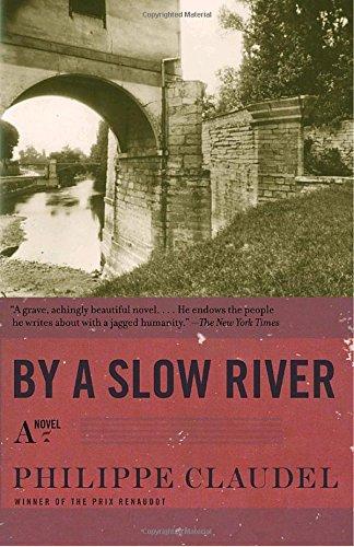 By a Slow River: A Novel