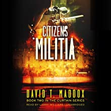 Citizens Militia: The Curtain Series, Book 2 Audiobook by David T. Maddox Narrated by Larry Williams