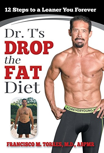 Dr. T's Drip the Fat Diet: 12 Steps to a Leaner You Forever