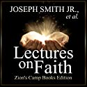 Lectures on Faith Audiobook by Joseph Smith, Sidney Rigdon Narrated by Adam Tervort