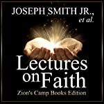 Lectures on Faith | Sidney Rigdon,Joseph Smith