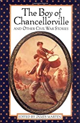 The Boy of Chancellorville and Other Civil War Stories