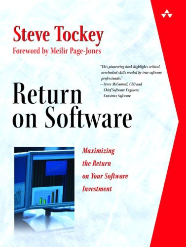 Return on Software: Maximizing the Return on Your Software Investment