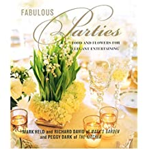 Fabulous Parties: Food and Flowers for Elegant Entertaining by Mark Held (2008-04-03)