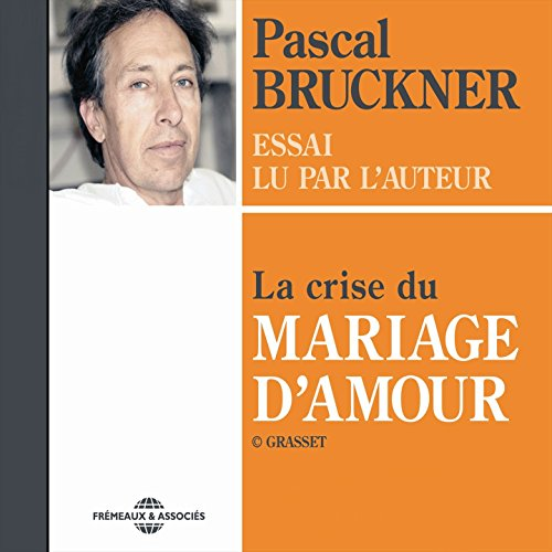 la crise du mariage d 39 amour essai lu par l 39 auteur by pascal bruckner on amazon music. Black Bedroom Furniture Sets. Home Design Ideas