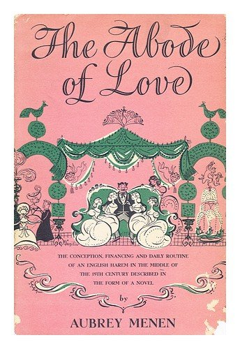 The Abode Of Love by Aubrey Menen