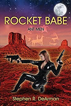 Rocket Babe: Ant Men by [DeArman, Stephen R.]