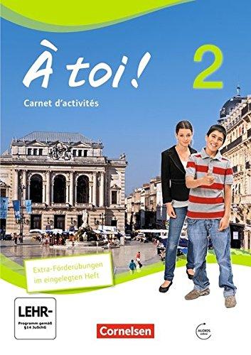 À toi ! - Vier- und fünfbändige Ausgabe / Band 2 - Carnet d'activités mit Audio-Materialien und eingelegtem Förderheft