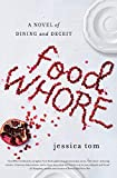 Image of Food Whore: A Novel of Dining and Deceit