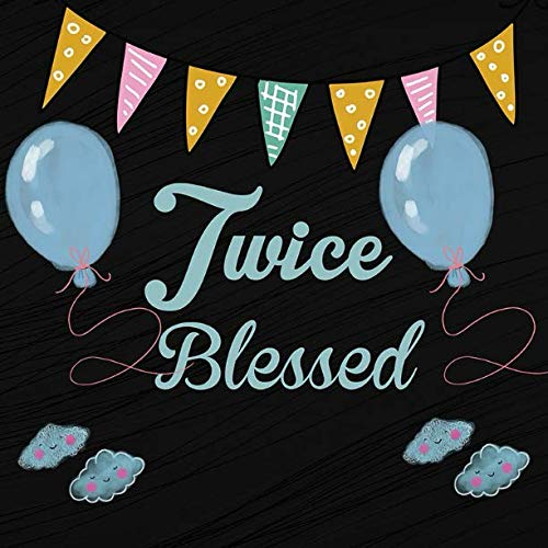 Twice Blessed: Twins Baby Shower Message Book, Memory Keepsake With Formatted Lined Pages, Guest List, Games And Gift Log For Family Friends To Write ... Wishes And Comments (Baby Shower Guest Book)